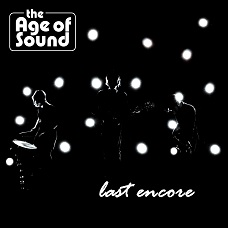 the Age of Sound - Last Encore Cover neu.2